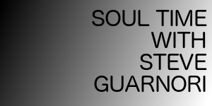 Soul Time with Steve Guarnori on Solar Radio